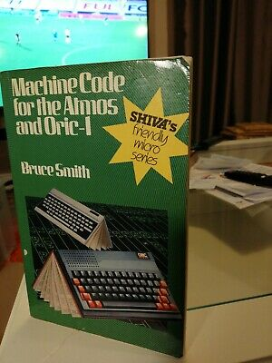 Machine Code For The Atmos And Oric-1 • 3.53£