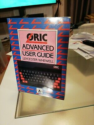 Oric Advanced User Guide Leycester Whewell • 9.50£