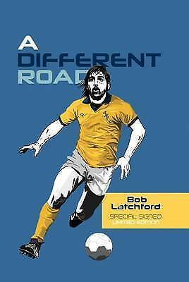 A Different Road By Bob Latchford Special Signed Limited Edition • 30£