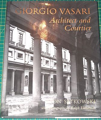 GIORGIO VASARI: Architect And Courtier By Leon Satkowski - 1994 -Hardback, D/w • 40£