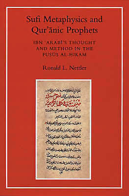 Sufi Metaphysics And Qur'anic Prophets: Ibn Arabi's Thought And Method In The... • 35.81£