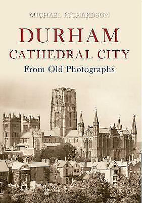 Durham Cathedral City From Old Photographs By Michael Richardson (Paperback,... • 30£