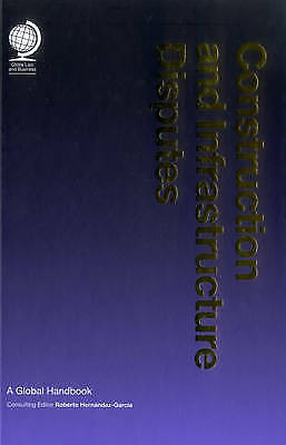 Construction And Infrastructure Disputes: A Global Handbook By Globe Law And... • 61.21£