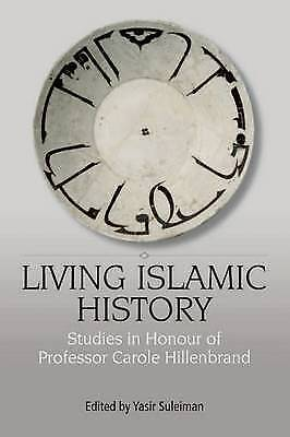 Living Islamic History: Studies In Honour Of Professor Carole Hillenbrand By... • 54.37£