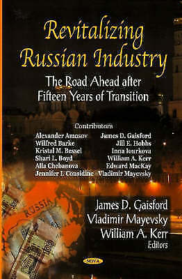 Revitalizing Russian Industry: The Road Ahead After Fifteen Years Of... • 50.70£