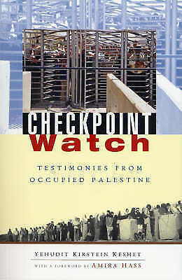 Checkpoint Watch: Testimonies From Occupied Palestine By Judith Keshet,... • 48.98£