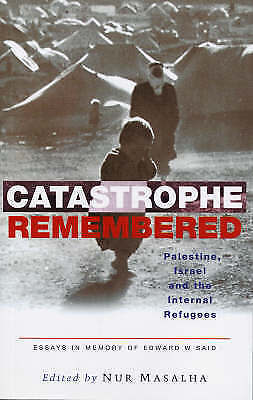 Catastrophe Remembered: Palestine, Israel And The Internal Refugees: Essays... • 47.84£