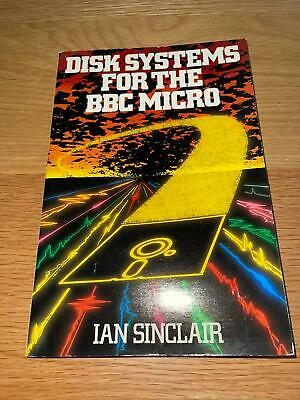 Disk Systems For The BBC Micro - Ian Sinclair Excellent Condition Retro Book  • 4.99£