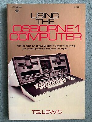 Using The Osborne Computer By T. G. Lewis (1983) Portable Computer Guide • 9.99£