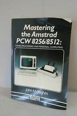 Mastering The Amstrad PCW 8256/8512 Book By John M Hughes 1986 • 9.99£