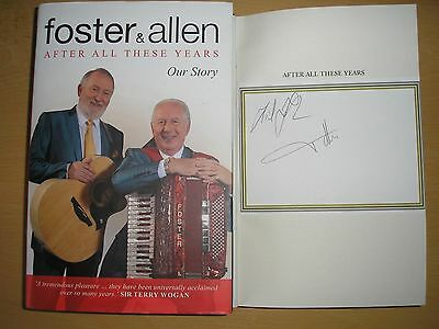 FOSTER & ALLEN - AFTER ALL THESE YEARS  1st/1st  HB/DJ  2013  SIGNED X 2 • 59.99£