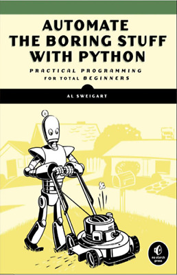 Automate The Boring Stuff With Python: Practical Programming For Total Beginner • 6.26£