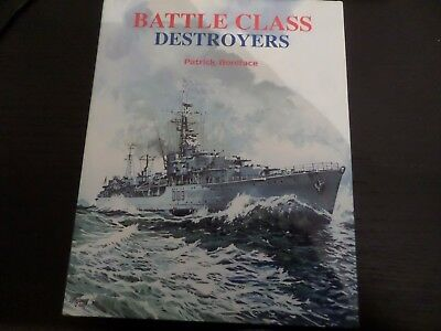 BATTLE CLASS DESTROYERS By PATRICK BONIFACE - MARITIME BOOKS 2007- HARDBACK +DJ • 33£