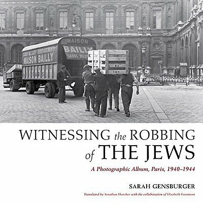 Gensburger-Witnessing The Robbing Of The Jews  BOOK NEW • 100.08£