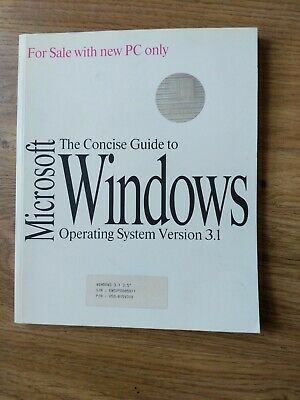 Microsoft The Concise Guide To Windows Operating System Version 3.1 Manual... • 0.99£